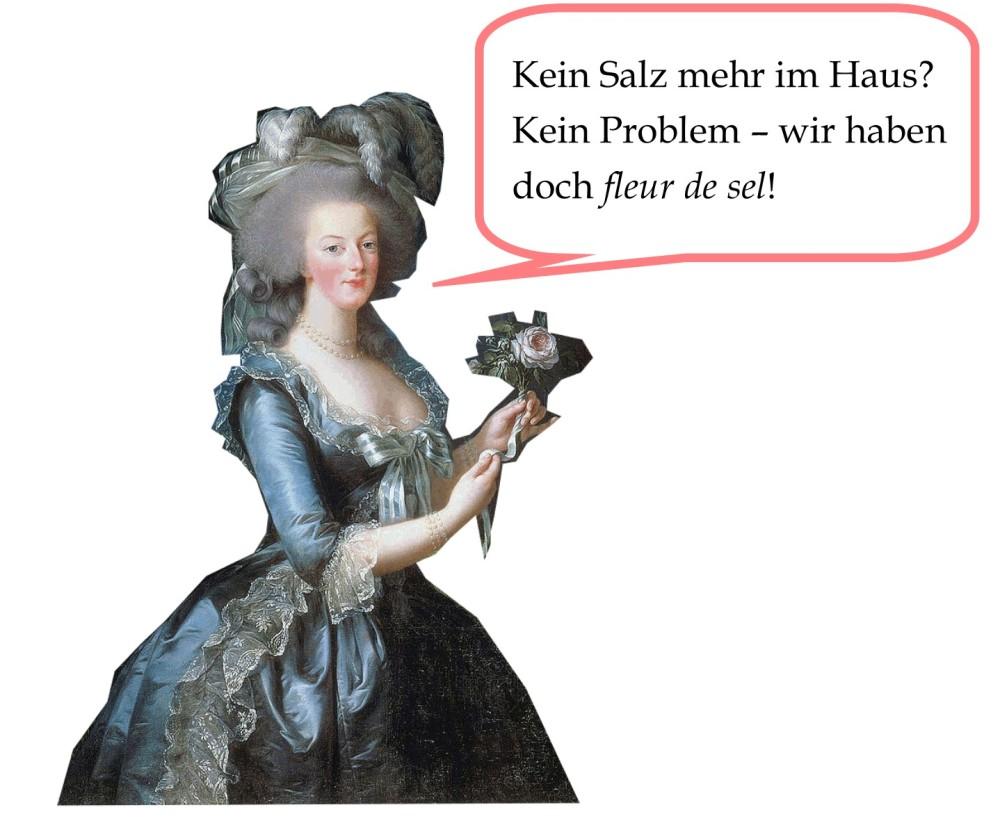 Marie Antoinette und Fleur de sel